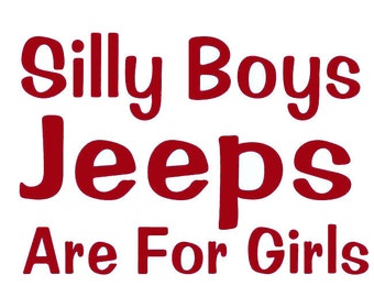 Silly Boys Jeeps are For Girls Decal Jeep Decal Window Decal  Vinyl Car Decal Wall Sticker Set of 2
