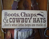 Wood Sign, Boots Chaps and Cowboy Hats That's What Little Boys Are Made Of, Western, Nursery, Handmade, Word Art