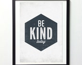 Be Kind Today Poster, Motivational Poster, Typography Art, Vintage Signs, Inspirational Print, Nursery Wall Decor Quote Prints