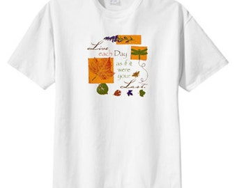 Live Each Day As If Your Last New T Shirt S M L XL 2X 3X 4X 5X, Fall Autumn