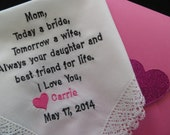 Free Gift Box Included. Embroidered-Lacy Mom Wedding Handkerchief. Today a bride, Tomorrow a wife, Always Your daughter and best friend.....