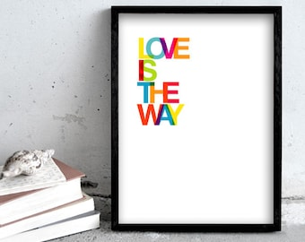 Love is the way, large wall art print, 30x40cm, Inspirational quote, typography art, graphics, poster