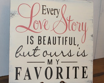 Every LOVE STORY is Beautiful Sign/Wedding Sign/Anniversary/Romantic Sign/Black/Ivory/Coral