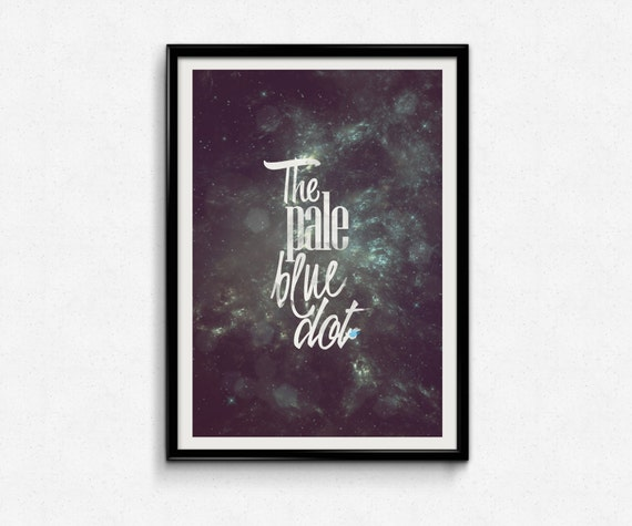 """Carl Sagan """"The pale blue dot' quote poster // nasa space carl sagan quote typography space illustration space quote rocket ship #space"""