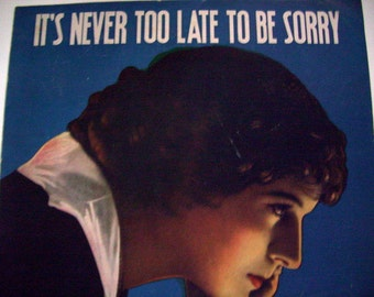 Vintage Sheet Music, It's Never Too Late To Be Sorry, 1918, Dempsey & Burke, Scrapbook, Crafting, Music Ephemera, Valentine Day, Wall Decor