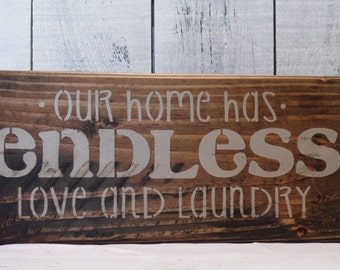 wood sign, laundry room, Our home has endless love and laundry, wooden block, mantle piece
