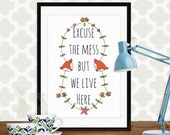 "Quote artwork print: ""Excuse the mess but we life here"" inspirational art print, fox, quote art, wall art,  inspirational quote, fox print"