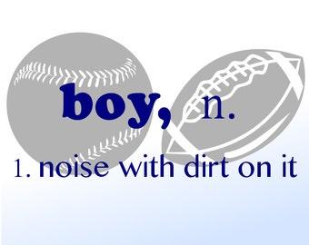 Boy,  Noise with dirt on it  Vinyl Wall Decal boys sport Vinyl Wall Art  Football/baseball boy description