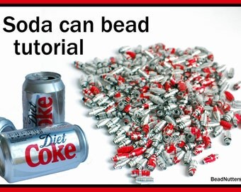Upcycled soda can bead tutorial, instant download, 13 page tutorial, make your own beads, upcycled and recycled, metal beads.
