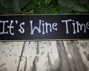 iT'S WINE TIME! Hand Painted Shelf Sitter~Wood Sign~Fun~Home Decor~