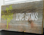 "Reclaimed Barnwood Wall Art Hand-Painted Wood Sign Rustic Decor Barn Wood Sign - ""Love Grows"""