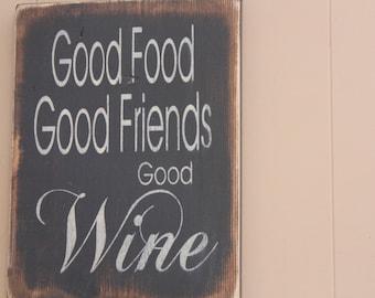 Wood sign, Good Food, Good Friends, Good Wine, handmade