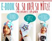 E-Book Sewing Pattern  So. So oder So Wendemütze 3 Schnitte