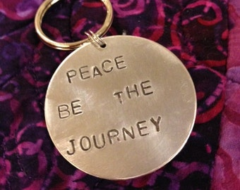 Peace be the Journey-- Cool Runnings Inspired Hand Stamped Round Keychain