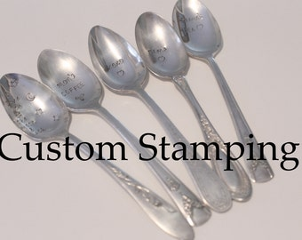 CUSTOM STAMPING -  hand stamped  silverware vintage spoon message - reused - up cycled - stamped with your wording or name