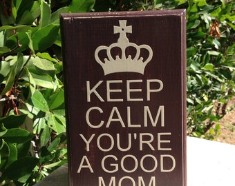 Mother's Day Gift Ideas Mothers Day Gift from Kids Keep Calm You're A Good Mom Sign Keep Calm Wood Sign Wall Decor Home Decor Wall Art