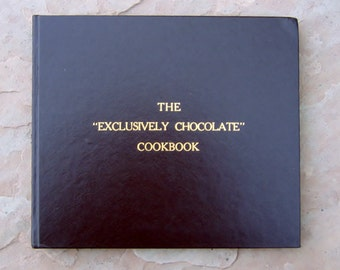 The Exclusively Chocolate Cookbook, Chocolate Cookbook, Pauline G Child chocolate cook book, 1980 Vintage Cookbook