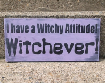 Witchy attitude sign