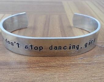 "Dance Jewelry / Dance Bracelet / Custom Hand Stamped ""don't stop dancing, girl"" Bracelet / Aluminum Cuff Dance Bracelet / Dancer Gift /"