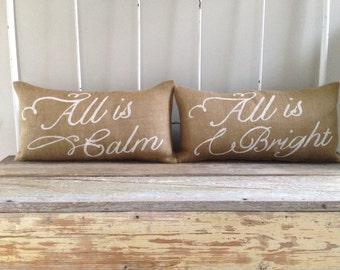 Burlap Pillow-  'All is Calm' 'All is Bright', Christmas burlap pillows