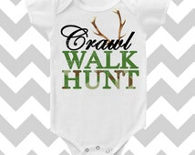 Crawl Walk  Hunt  Custom Color Baby Bodysuit by Simply Chic Baby Boutique