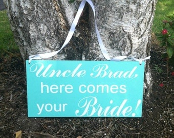 Wedding signs Uncle Here Comes Your Girl Ring bearer Sign Flower girl Sign Wedding Signage Here Comes the Bride Personalized Wedding Signs