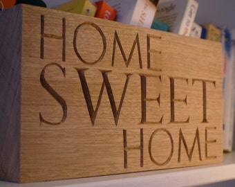 Wooden Home Sweet Home Sign, Hand Carved, Lovingly Made