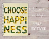 Choose Happiness Floral Spiral Notebook