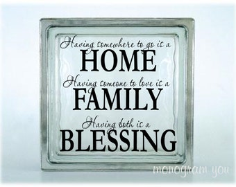 Glass Block Vinyl Decal 'Having somewhere to go is a HOME...
