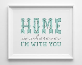 Spring Decor, Home is Wherever I'm With You Print, Home Edward Sharpe Poster, Anniversary Gift, Modern Bedroom Art, Tiffany Blue Decor