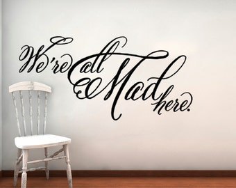 Alice In Wonderland We're All Mad Here Vinyl Wall Decal Cheshire Cat