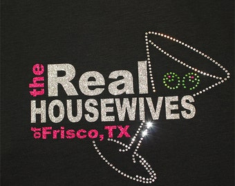 Housewives Tee, Real Housewives of Your Town in BLING, glitter & rhinestones wifes t-shirt