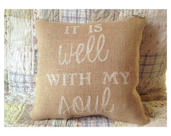 It Is Well With My Soul Burlap Pillow Cover