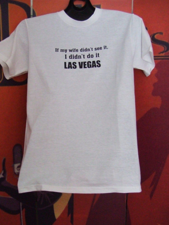 Mens White Tee Shirt With Funny Las Vegas Saying Printed On