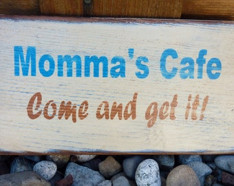 Momma's Cafe Sign - Come and Get It - Handpainted Wood Gift - Kitchen