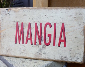 MANGIA (eat in Italian) Sign -  Kitchen Sign - Handpainted Wood Gift - Kitchen - Food Sign
