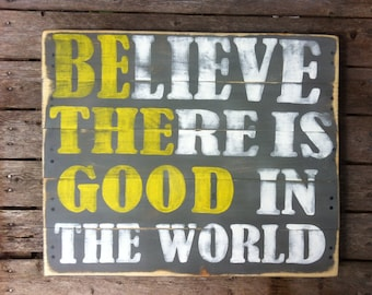 Hand Painted | Shabby Chic | Farmhouse Decor | Rustic | Believe There is good in the world | Be the good | Respect | Family Room Decor