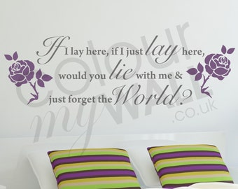 If I just lay here, would you lie with me and just forget the world- Chasing Cars - Snow Patrol Love Lyrics - Wall Decal Sticker Quote