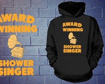 Award Winning Shower Singer Hoodie Funny Sweatshirt
