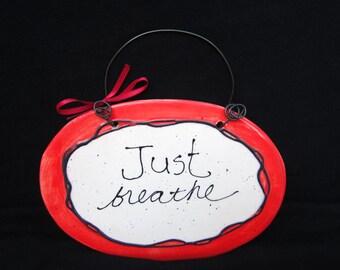Ceramic Plaque - Inspirational: Just Breathe