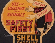 Shell Gasoline 1920s Travel Decal Magnet for SAFETY FIRST - Road Safety Promotion. Accurately Reproduced & hand cut in shape as designed.