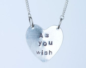 As You Wish Princess Bride Inspired Hand Stamped Necklace