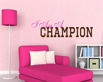 I am a CHAMPION Quote Wall Vinyl Decal Girly Girls Sports Athlete Motivational