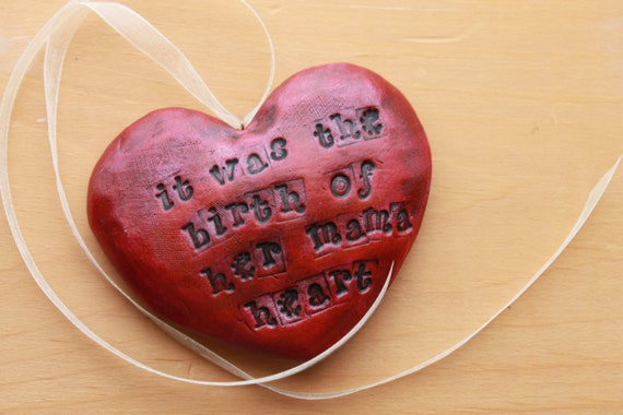 """Heart Ornament - """"it was the birth of her mama heart"""""""