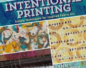 Intentional Printing book - Learn to print fabric for your projects!