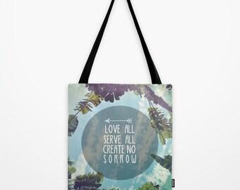 Beach Tote Bag, Love All Serve All Create No Sorrow- Reusable Tote Bag 13 x 13, 16 x 16, 18 x 18 Trevor Hall Unity