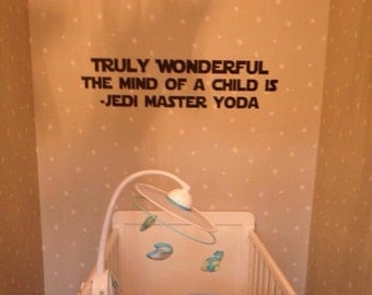 Star Wars Decal Jedi Yoda Truly Wonderful the Mind of a Child Quote 013