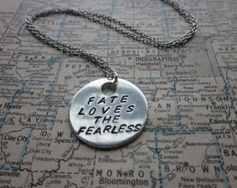 Fate Loves The Fearless - Metal Hand Stamped Necklace, Key Chain, or Bracelet