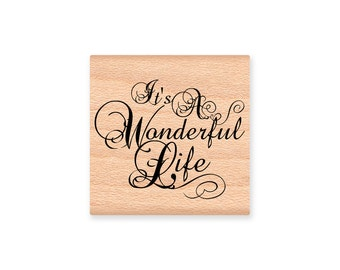 IT'S a WONDERFUL LIFE -wood Mounted Rubber Stamp (mcrs 26-10)