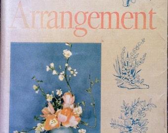1947 The Complete BOOK of FLOWER ARRANGEMENT